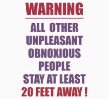 An OBNOXIOUS WARNING by TeaseTees