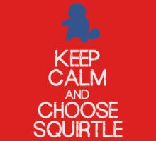 Keep Calm, choose Squirtle by Warlock85