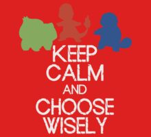 Keep Calm, choose wisely  by Warlock85