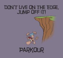 Parkour - Don't live on the edge, jump off it by SlubberBub