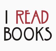 I read books. by SixPixeldesign