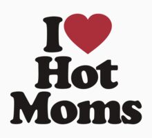 I Love Hot Moms		 by iheart