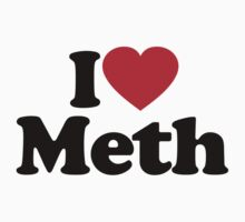I Love Meth				 by iheart