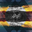 Shout to the Lord by Stephen Hart