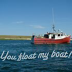 Love Greeting Card - You Float My Boat by MotherNature