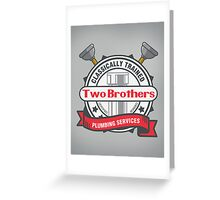 Two Brothers Plumbing Greeting Card