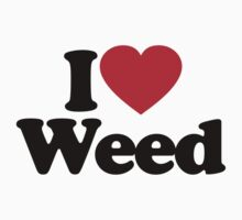 I Love Weed	 by iheart