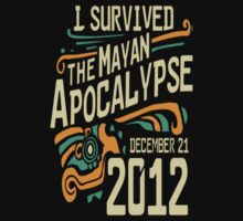 I survived the mayan apocalypse by Bryan Perez