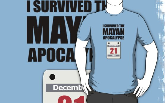 I Survived The Mayan Apocalypse 2012 (calendar) by jezkemp