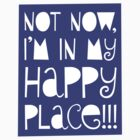 Not now, I'm in my happy place by keepers