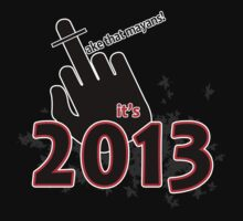 Take that mayans! It's 2013 by pinak