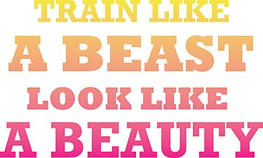 Train Like A Beast Look Like A Beauty by Look Human