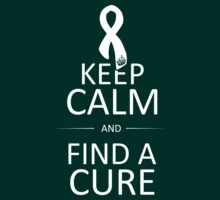 Keep Calm and Find a Cure by Travis Love