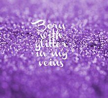 Glitter in my Veins (Lavender) by PaperAngels