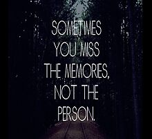 Sometimes you miss the memories, not the person - Iphone Case  by sullat04