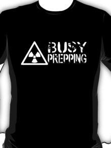 Busy Prepping Radiation T-Shirt