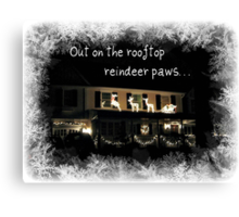 Out On The Rooftop Reindeer Paws (Song) Canvas Print