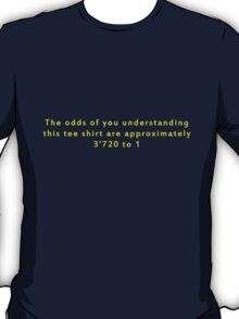The Odds Are 3720 to 1; Yellow T-Shirt