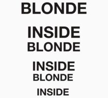 BLONDE INSIDE by MonsieurM