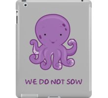 We do not sow (cute version) iPad Case/Skin