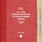 ALL YOU COULD EVER WANT TO KNOW ABOUT APPLES. By Steve Jobs by Jason Williams