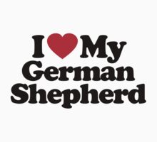 I Love My German Shepherd		 by iheart