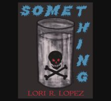 SOME THING by Lori R. Lopez