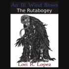 THE RUTABOGEY by Lori R. Lopez