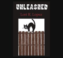 UNLEASHED by Lori R. Lopez