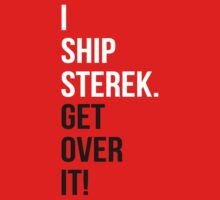 I Ship Sterek. Get Over It! by rexannakay
