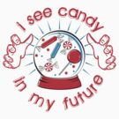 I SEE CANDY IN MY FUTURE by Heather Daniels