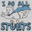 I DO MY OWN STUNTS by Heather Daniels