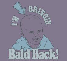 I'M BRINGIN BALD BACK Kids Clothes