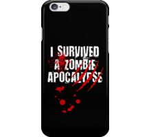 I Survived a Zombie Apocalypse iPhone Case/Skin