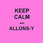Keep Calm and Allons-y case (pink) by LaurenAOK