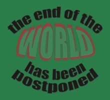 The end of the WORLD has been postponed by TeaseTees