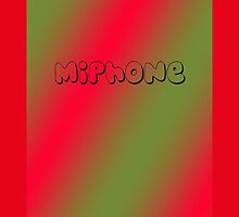 MiPHONE by Colleen2012