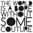 The world is a bore without some couture by Daniel Martin