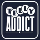 Telly Addict by tvcream