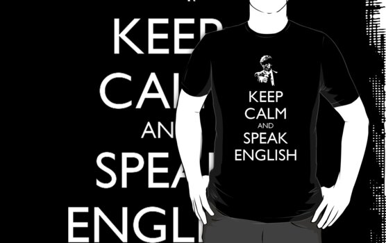 Keep Calm And Speak English by kassius