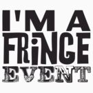 I'm a fringe event by ramosecco