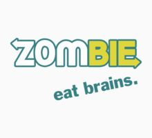 Zombie Eat Brains by crazytees