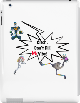 Bitch, Don't Kill My Vibe! by BrandAM