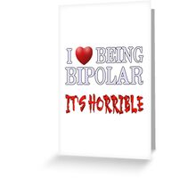 Being Bipolar Greeting Card