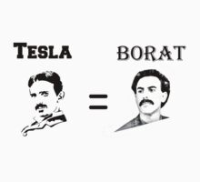 Tesla = Borat by bigredbubbles6