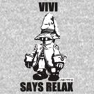 Vivi Says Relax - Monochrome by tribal191983