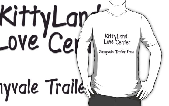 Kittyland Love Center - The Trailer Park Boys by 18skydude