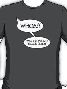 Whoa! It's like I'm in a comic book T-Shirt