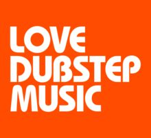 Love Dubstep Music (white) by DropBass