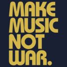 Make Music Not War (Mustard) by DropBass
